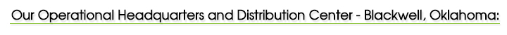 Operational Headquarters and Distribution Center – Blackwell, Oklahoma: